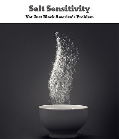 Salt Sensitivity—Not Just Black America's Problem